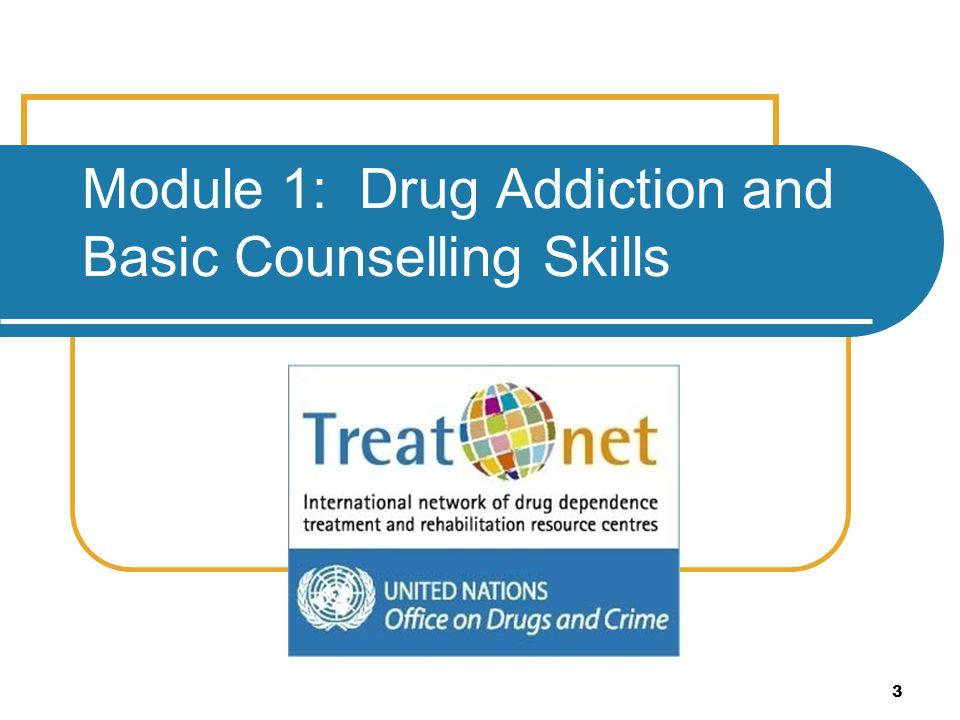 3 Module 1: Drug Addiction and Basic Counselling Skills
