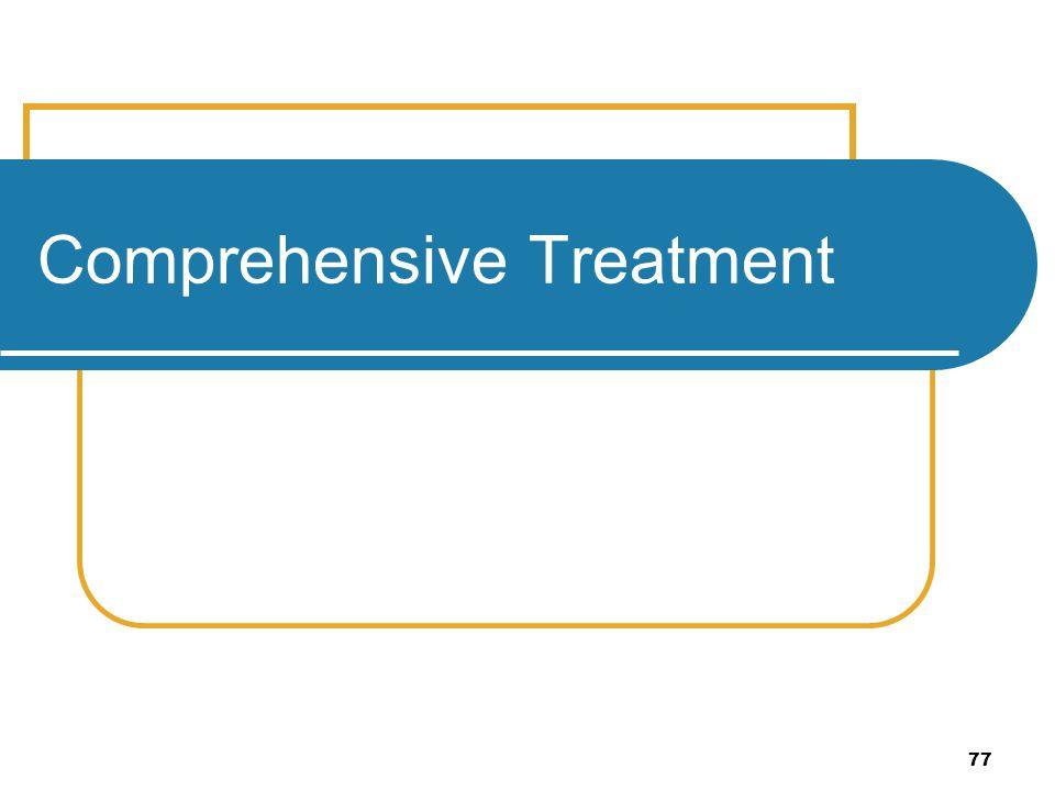 77 Comprehensive Treatment