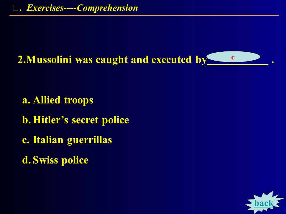 Exercises----Comprehension Choose the best answer for each of the following.