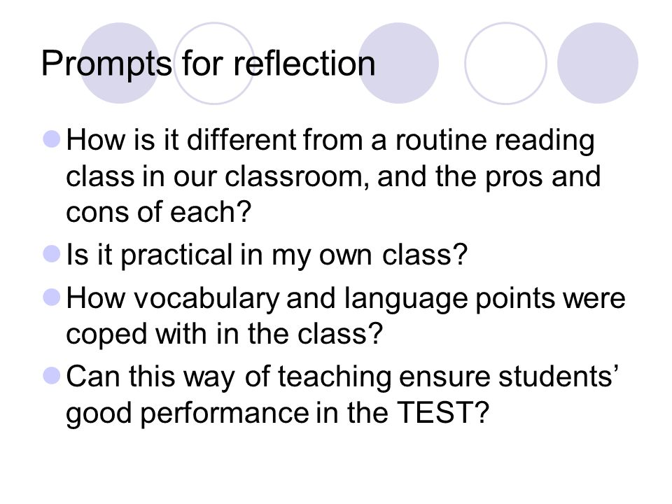 Prompts for reflection How is it different from a routine reading class in our classroom, and the pros and cons of each? Is it practical in my own cla
