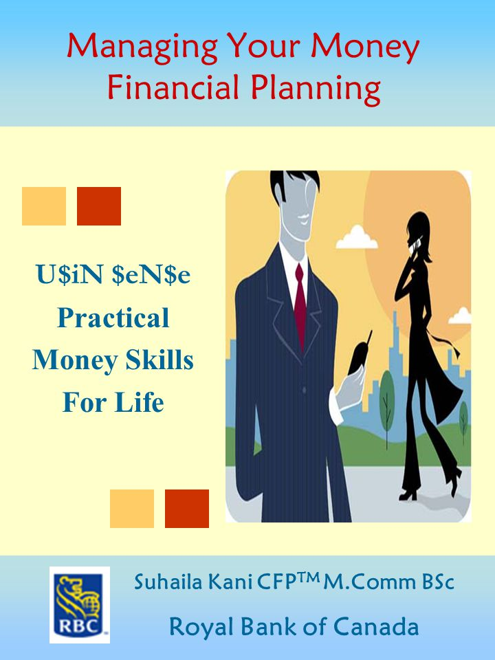 2 Contents » About Financial Planning » Life Goals » Basics To Savings » Time Value of Money » Savings » Loans » Credit Cards