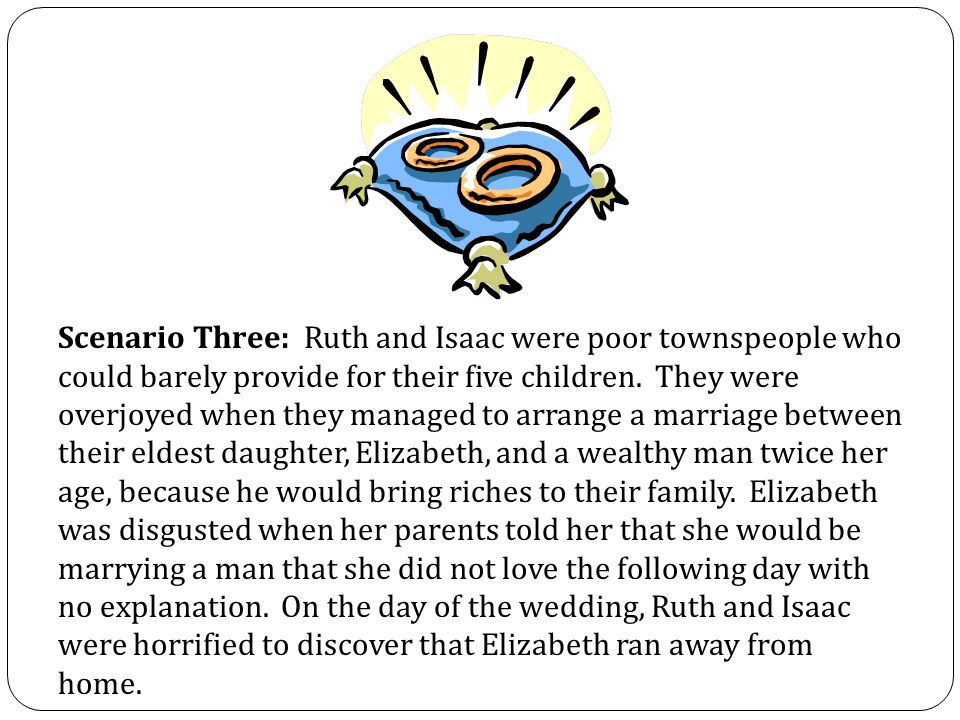 Scenario Three: Ruth and Isaac were poor townspeople who could barely provide for their five children.