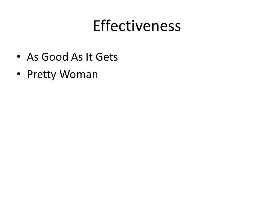 Effectiveness As Good As It Gets Pretty Woman