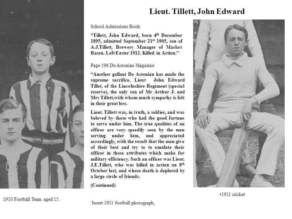 Lieut. Tillett, John Edward Page 196 De Astonian Magazine Another gallant De Astonian has made the supreme sacrifice, Lieut John Edward Tillet, of the