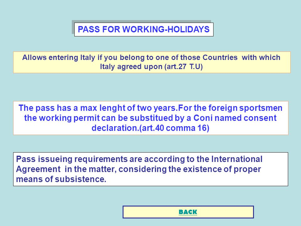 PASS FOR WORKING-HOLIDAYS Pass issueing requirements are according to the International Agreement in the matter, considering the existence of proper m