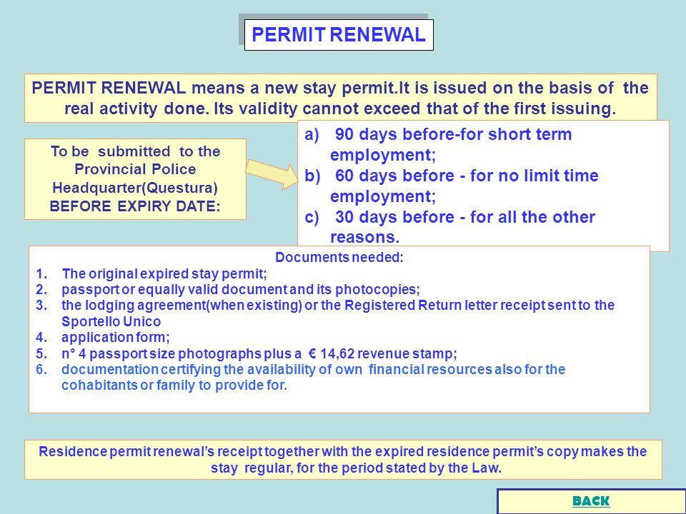 PERMIT RENEWAL Residence permit renewals receipt together with the expired residence permits copy makes the stay regular, for the period stated by the Law.