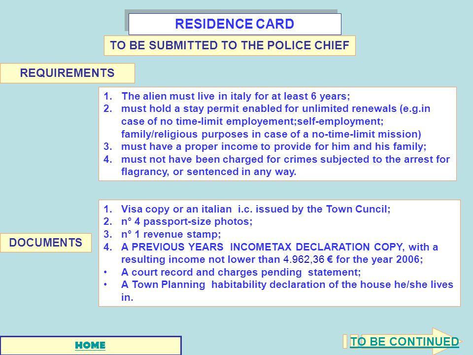 RESIDENCE CARD 1.Visa copy or an italian i.c.