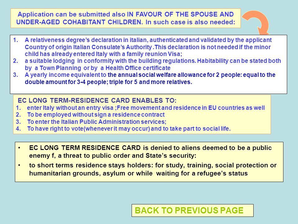 BACK TO PREVIOUS PAGE EC LONG TERM RESIDENCE CARD is denied to aliens deemed to be a public enemy f, a threat to public order and States security: to short terms residence stays holders: for study, training, social protection or humanitarian grounds, asylum or while waiting for a refugees status Application can be submitted also IN FAVOUR OF THE SPOUSE AND UNDER-AGED COHABITANT CHILDREN.