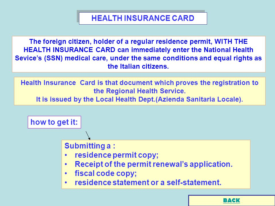 HEALTH INSURANCE CARD Submitting a : residence permit copy; Receipt of the permit renewals application. fiscal code copy; residence statement or a sel