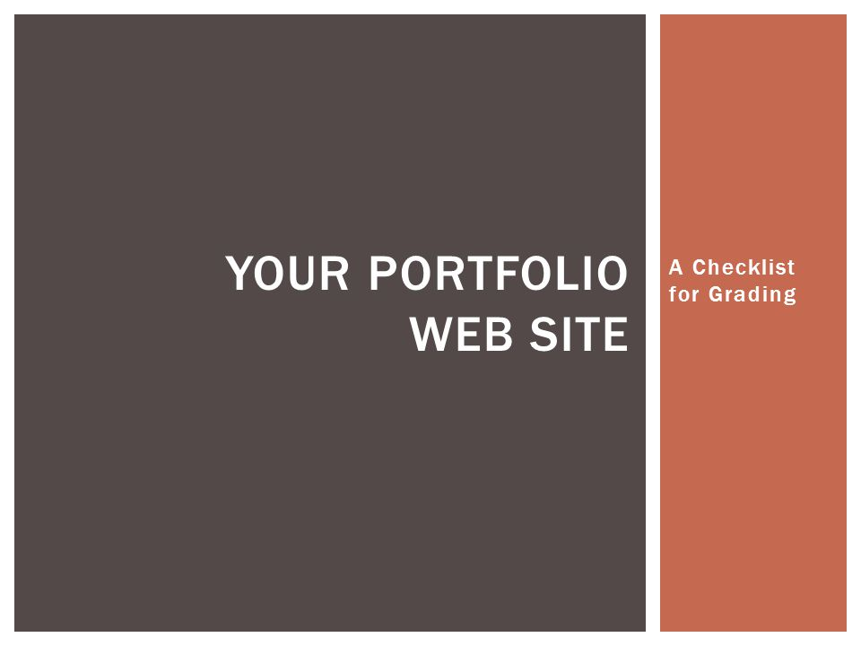 A Checklist for Grading YOUR PORTFOLIO WEB SITE