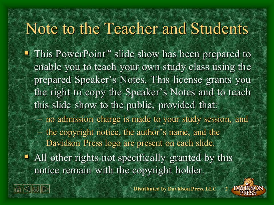 Distributed by Davidson Press, LLC2 Note to the Teacher and Students This PowerPoint slide show has been prepared to enable you to teach your own study class using the prepared Speakers Notes.