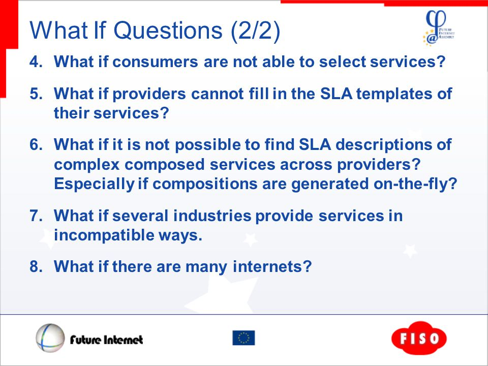 What If Questions (2/2) 4. What if consumers are not able to select services.