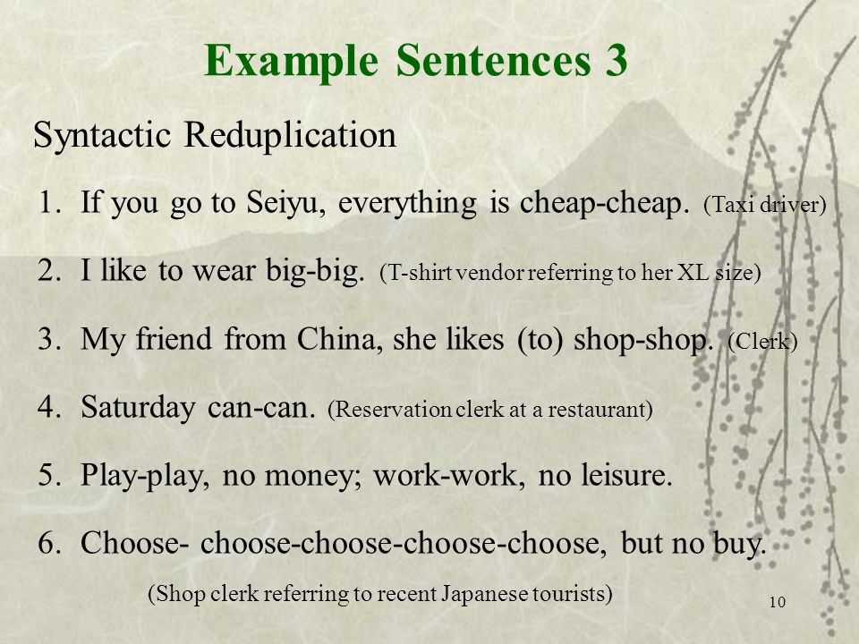 10 Syntactic Reduplication 1.If you go to Seiyu, everything is cheap-cheap.