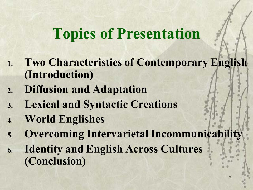 2 Topics of Presentation 1. Two Characteristics of Contemporary English (Introduction) 2.