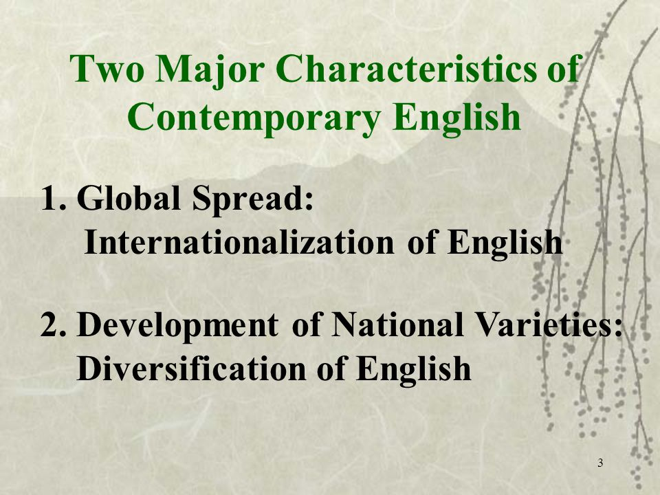 3 Two Major Characteristics of Contemporary English 1.