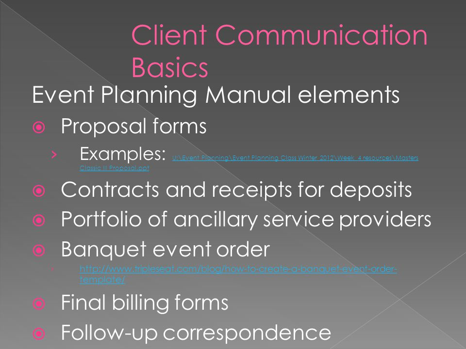Event Planning Manual elements Proposal forms Examples: U:\Event Planning\Event Planning Class Winter 2012\Week 4 resources\Masters Classic III Propos