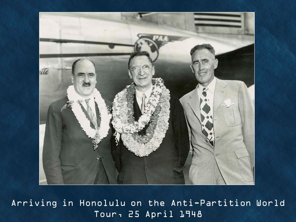 Arriving in Honolulu on the Anti-Partition World Tour, 25 April 1948