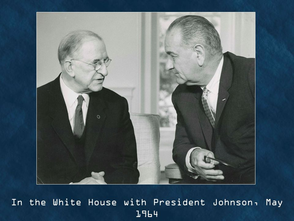 In the White House with President Johnson, May 1964