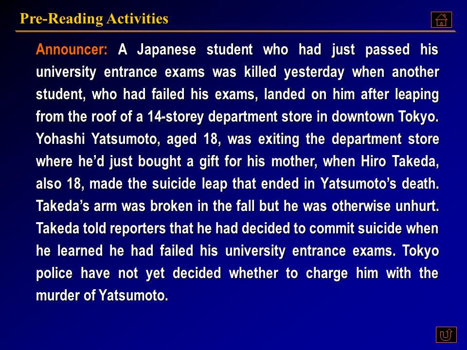 Pre-Reading Activities D) Additional details:_______________________________. Script Yatsumoto has just passed his university entrance Yatsumoto has j