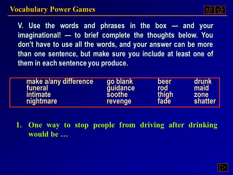 Vocabulary Power Games Ex.V, p. 172 III : Ex.V, p. 172