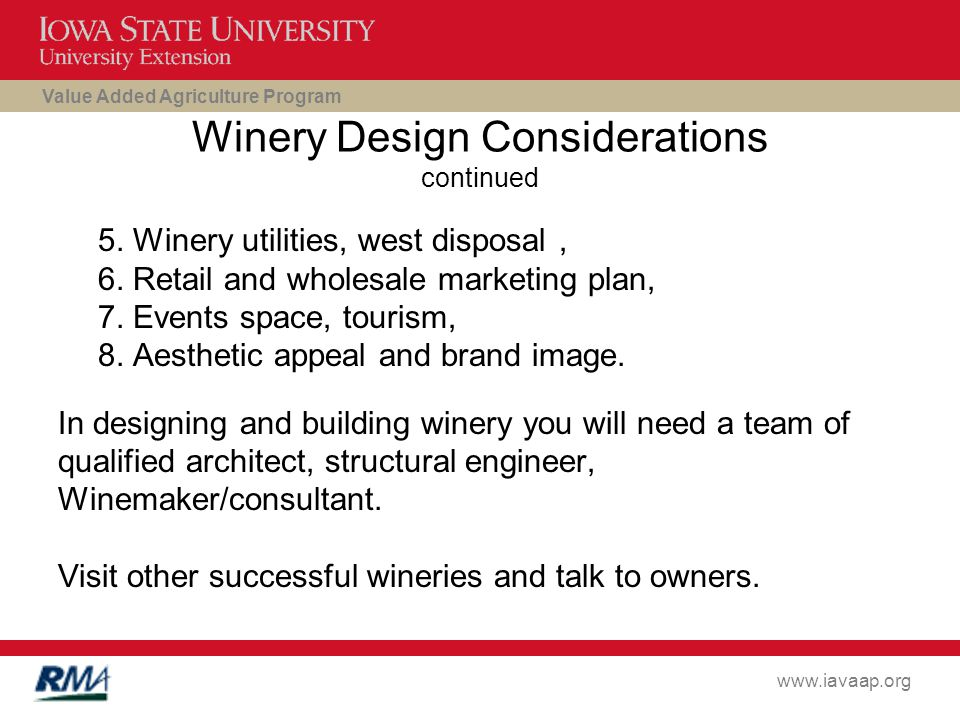 Value Added Agriculture Program www.iavaap.org Winery Design Considerations continued 5.