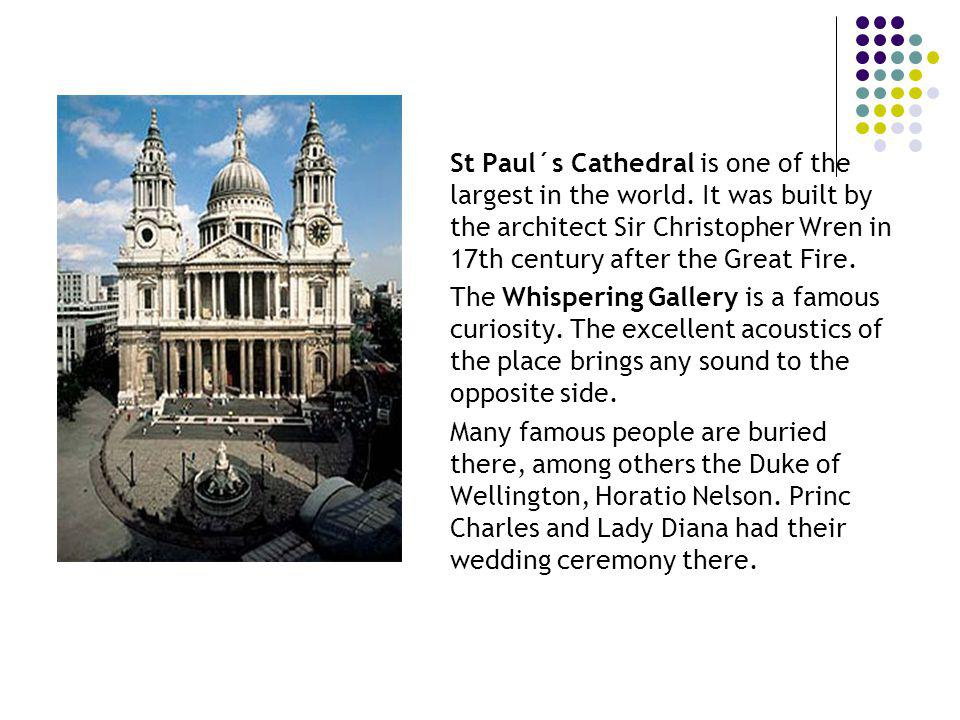 St Paul´s Cathedral is one of the largest in the world.