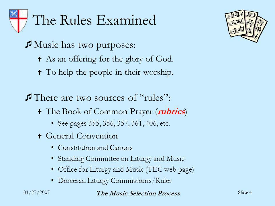 01/27/2007 The Music Selection Process Slide 15 Other Models The Hymn-Sing Model Provide an extended time of singing – use several hymns, arranged to build a sense of worship, praise, repentance, etc.