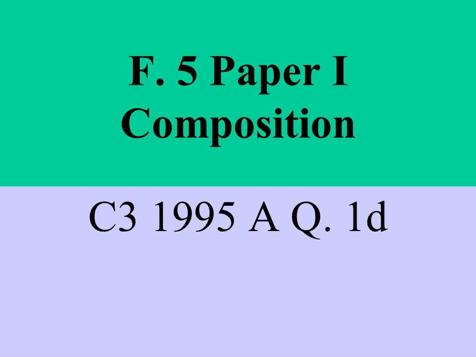 F. 5 Paper I Composition C3 1995 A Q. 1d