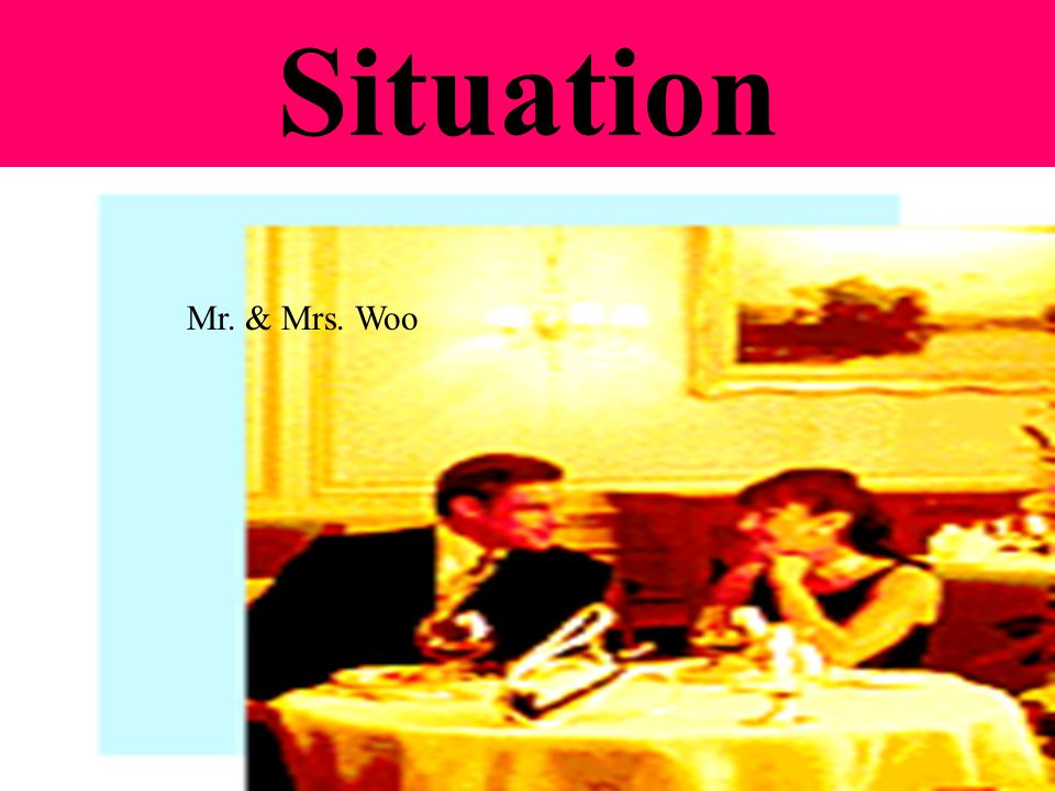 Situation Mr. & Mrs. Woo