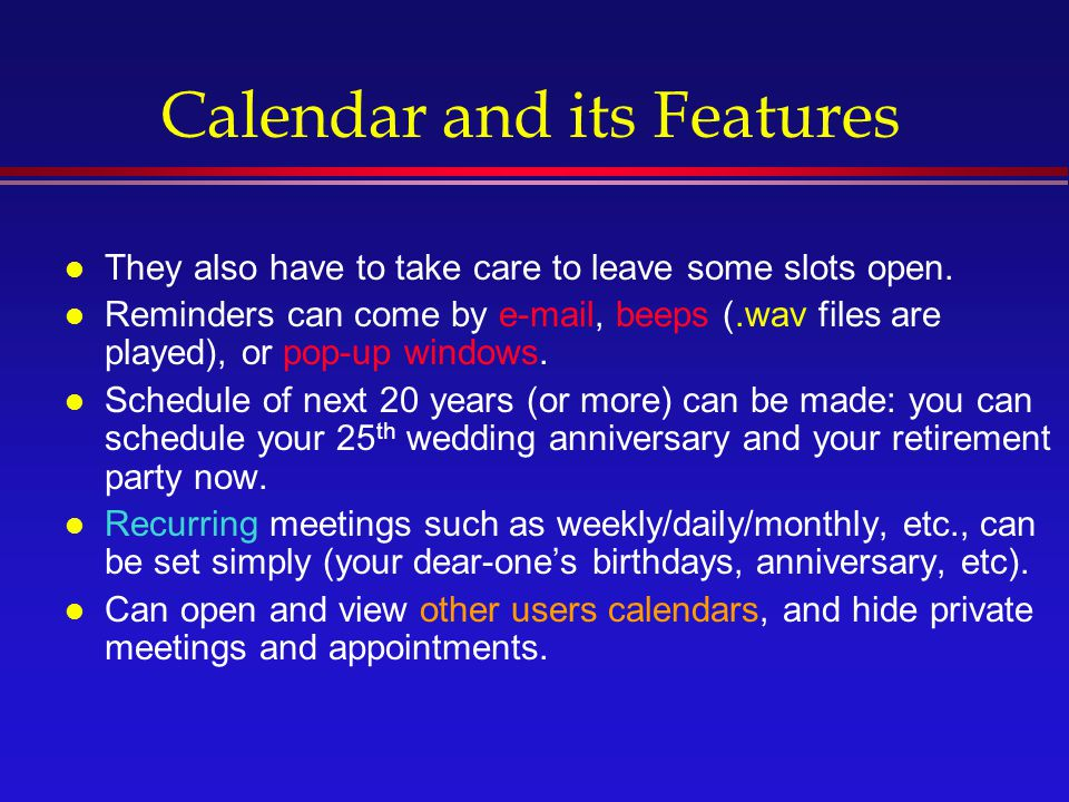 Calendar and its Features l They also have to take care to leave some slots open.
