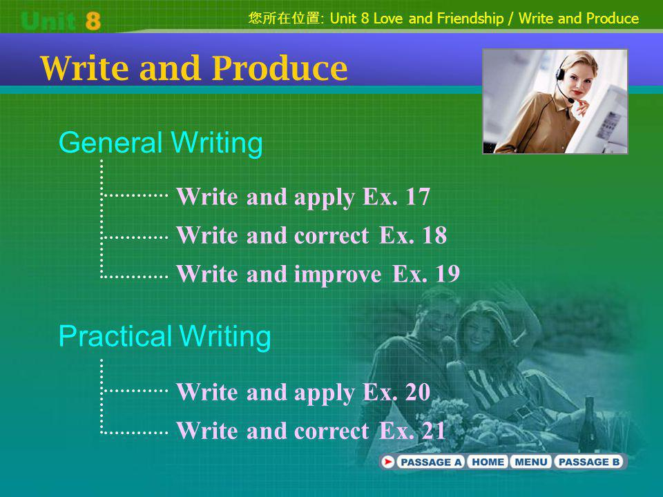 : Unit 8 Love and Friendship / Write and Produce Write and Produce General Writing Practical Writing Write and apply Ex.
