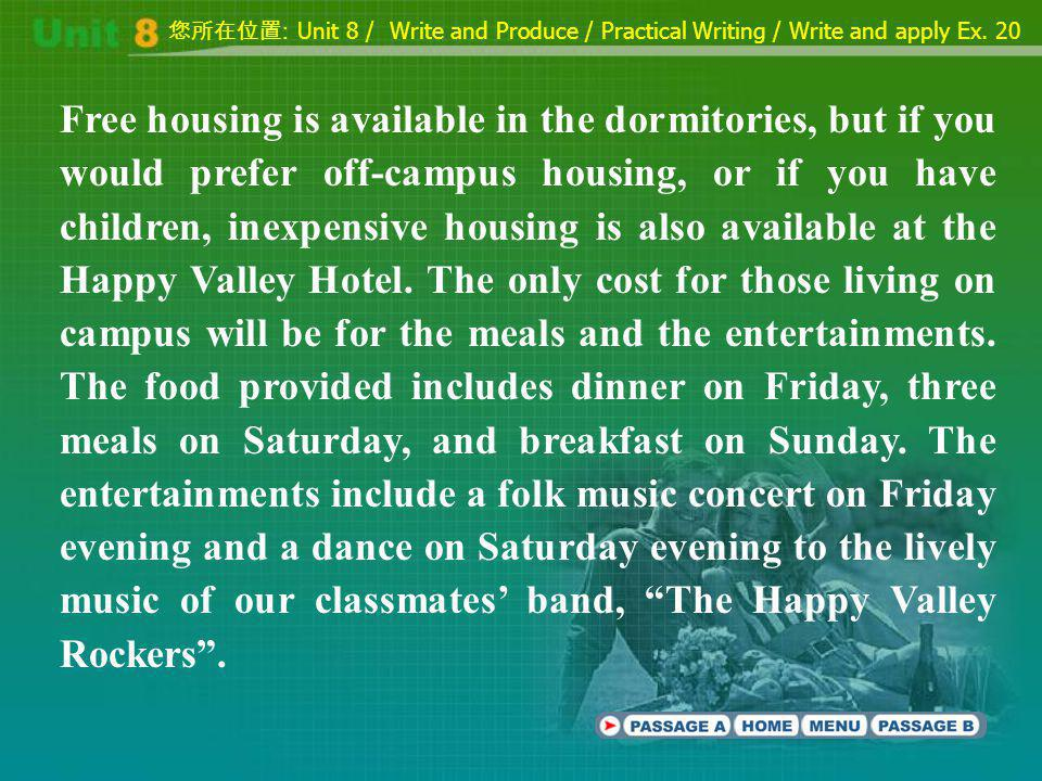 Free housing is available in the dormitories, but if you would prefer off-campus housing, or if you have children, inexpensive housing is also available at the Happy Valley Hotel.