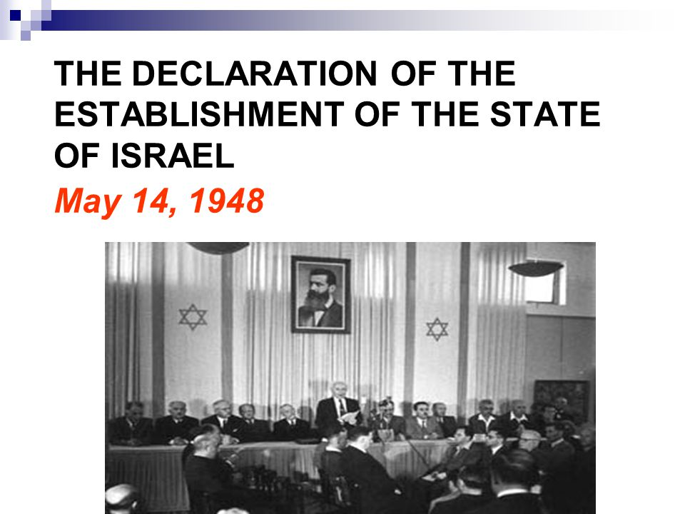 THE DECLARATION OF THE ESTABLISHMENT OF THE STATE OF ISRAEL May 14, 1948