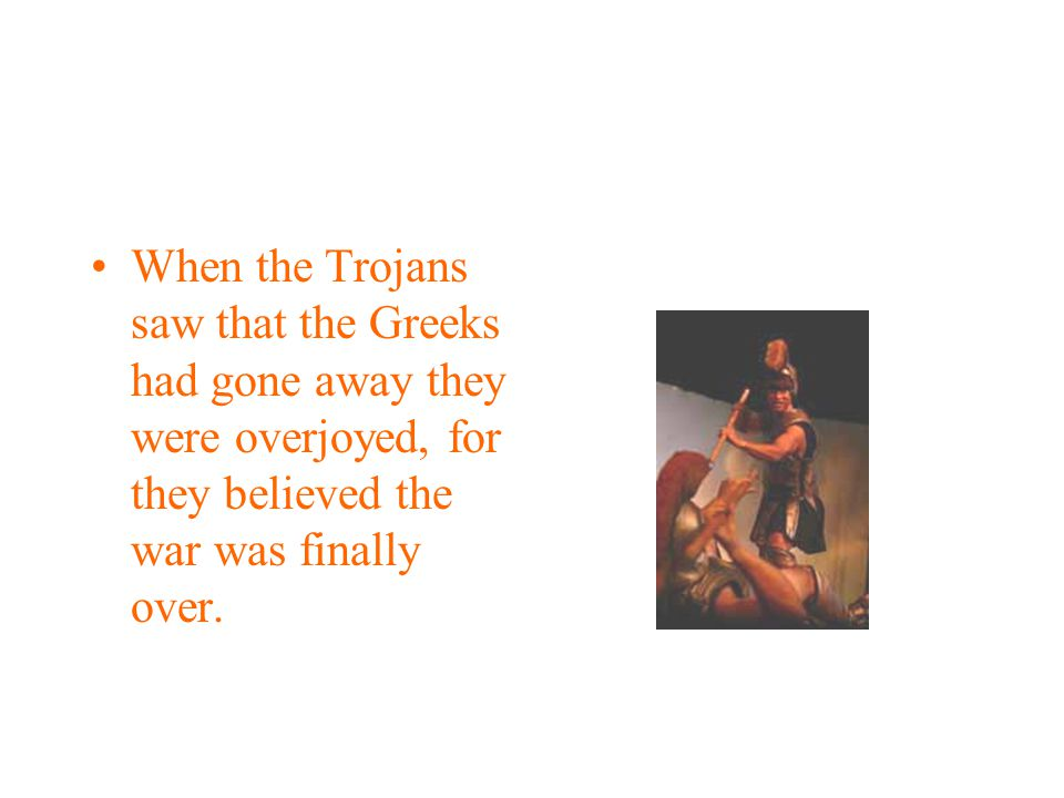 However, one Greek, named Sinon who was renowned for making up stories, was left with the horse to convince the Trojans that they should drag the Hors