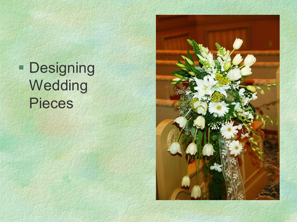 §Designing Wedding Pieces