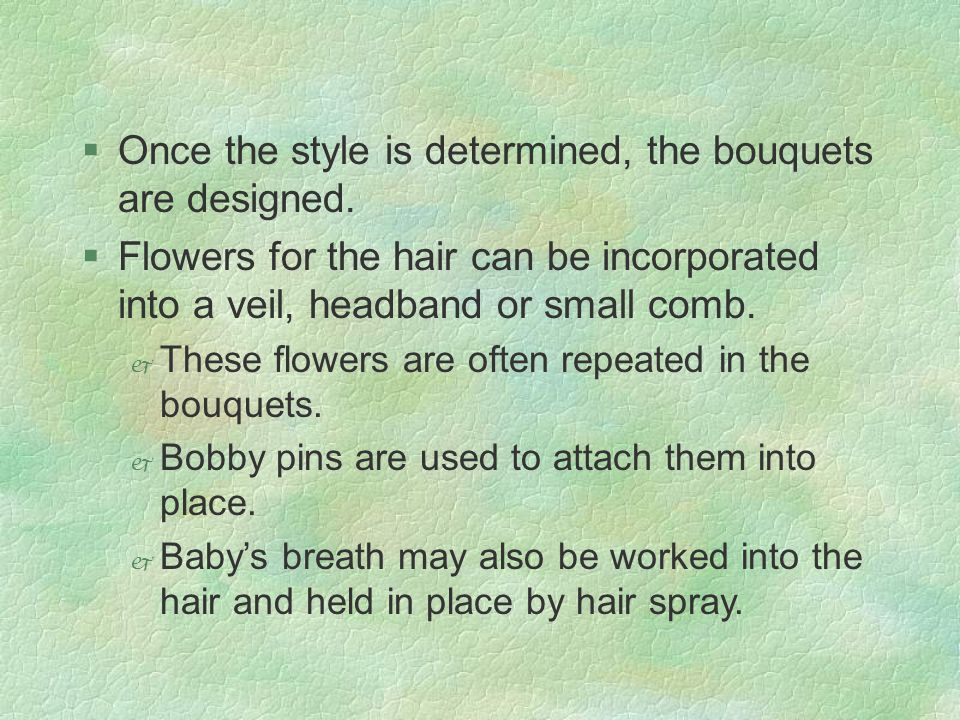 §Once the style is determined, the bouquets are designed.