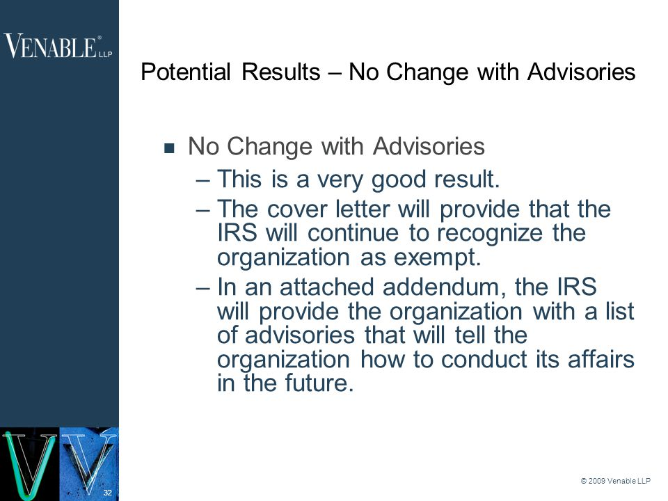 32 © 2009 Venable LLP Potential Results – No Change with Advisories No Change with Advisories –This is a very good result.