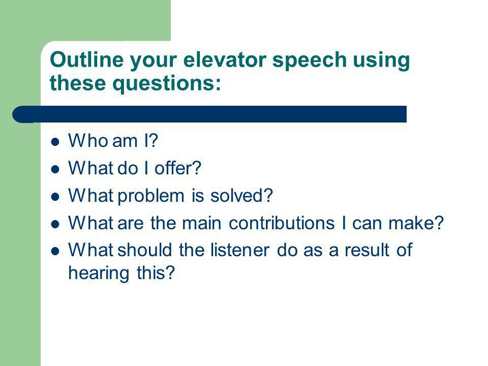 Outline your elevator speech using these questions: Who am I.