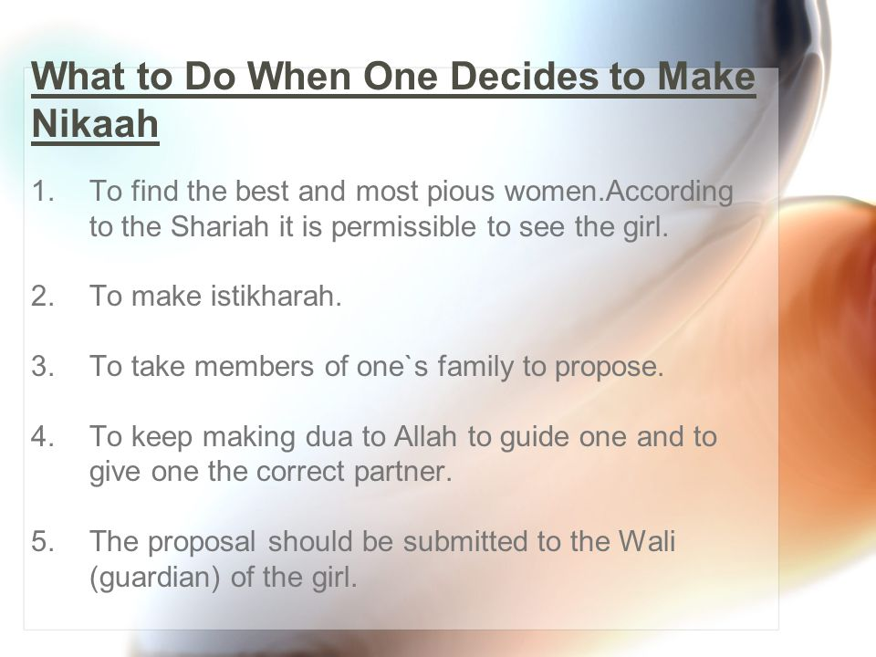 What One Is Not Allowed to Do 1.To date and court the woman before Nikaah.