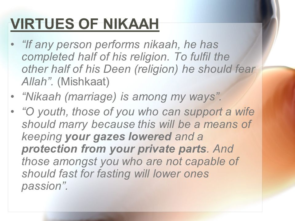 Meaning of the Word Nikaah Literally Nikaah means to join.