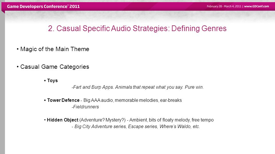 2. Casual Specific Audio Strategies: Defining Genres Magic of the Main Theme Casual Game Categories Toys -Fart and Burp Apps. Animals that repeat what