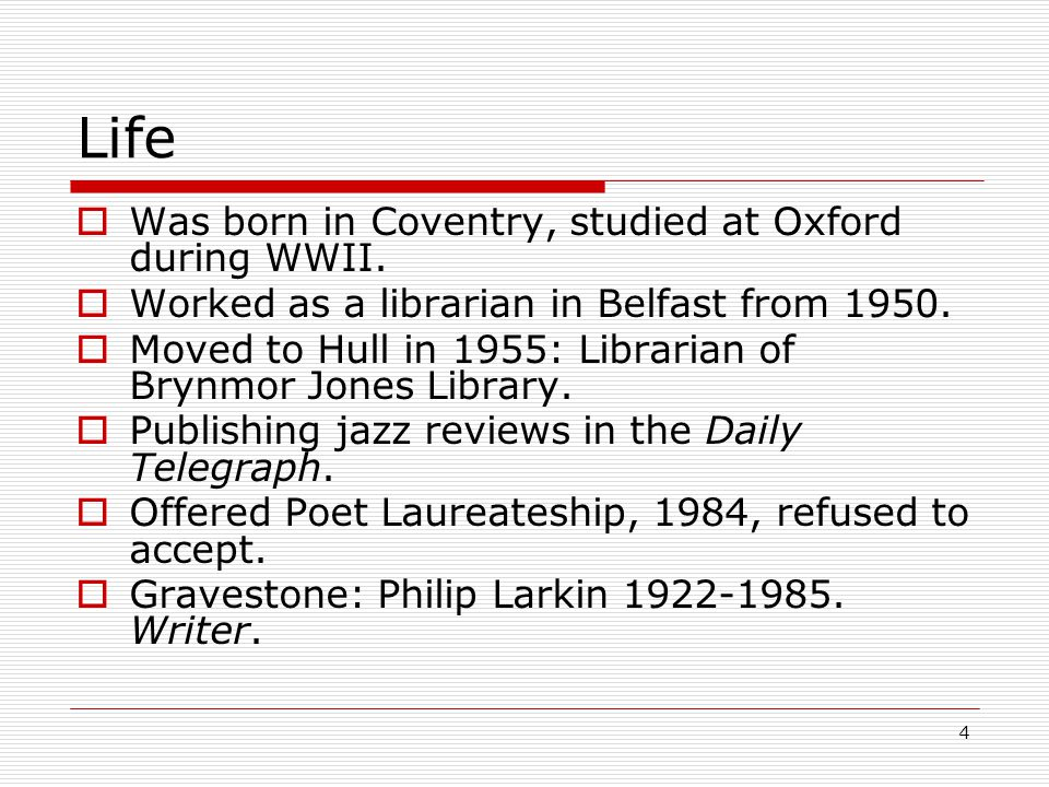 4 Life Was born in Coventry, studied at Oxford during WWII.