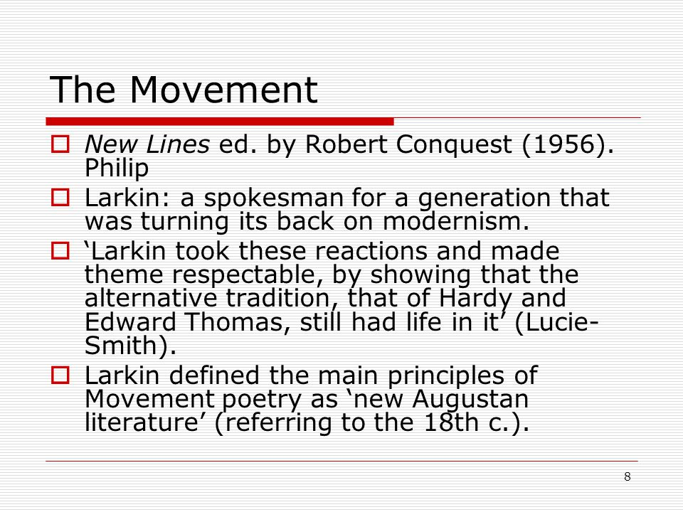 8 The Movement New Lines ed. by Robert Conquest (1956).