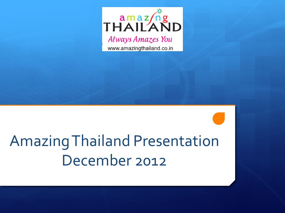 Amazing Thailand Presentation December 2012