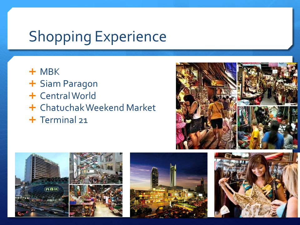 Shopping Experience MBK Siam Paragon Central World Chatuchak Weekend Market Terminal 21