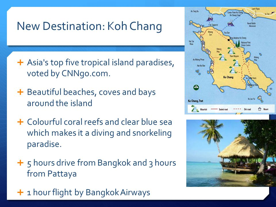 New Destination: Koh Chang Asia s top five tropical island paradises, voted by CNNgo.com.