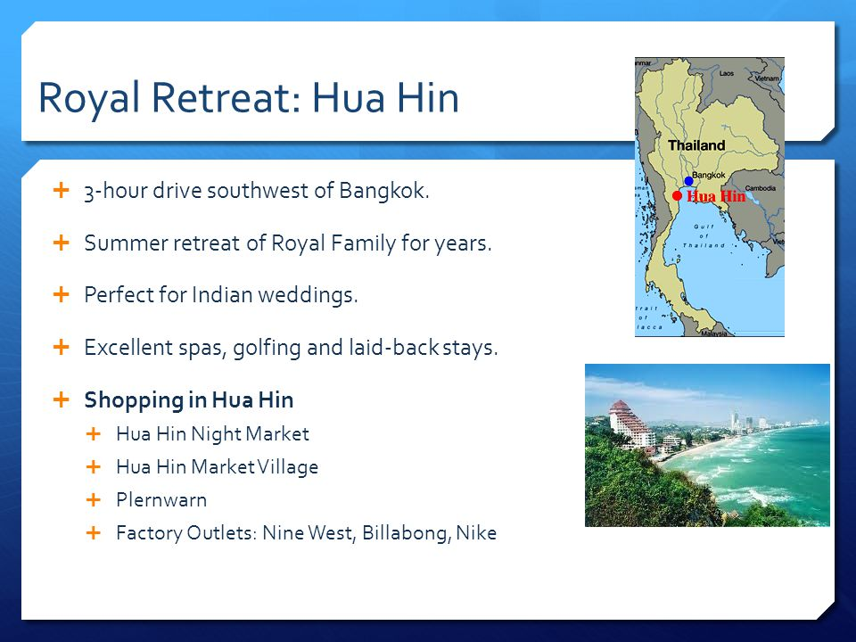 Royal Retreat: Hua Hin 3-hour drive southwest of Bangkok.
