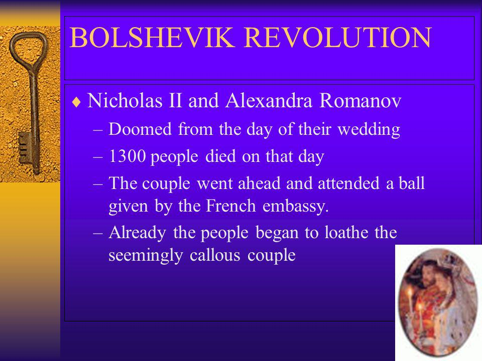 Nicholas II and Alexandra Romanov –Doomed from the day of their wedding –1300 people died on that day –The couple went ahead and attended a ball given