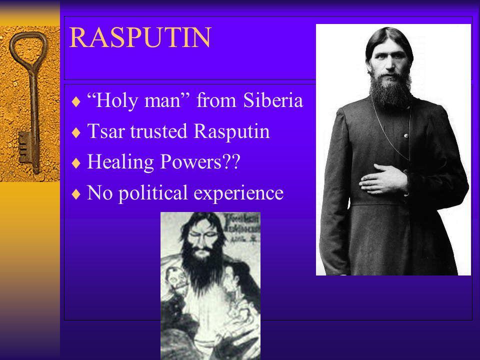 RASPUTIN Holy man from Siberia Tsar trusted Rasputin Healing Powers?? No political experience
