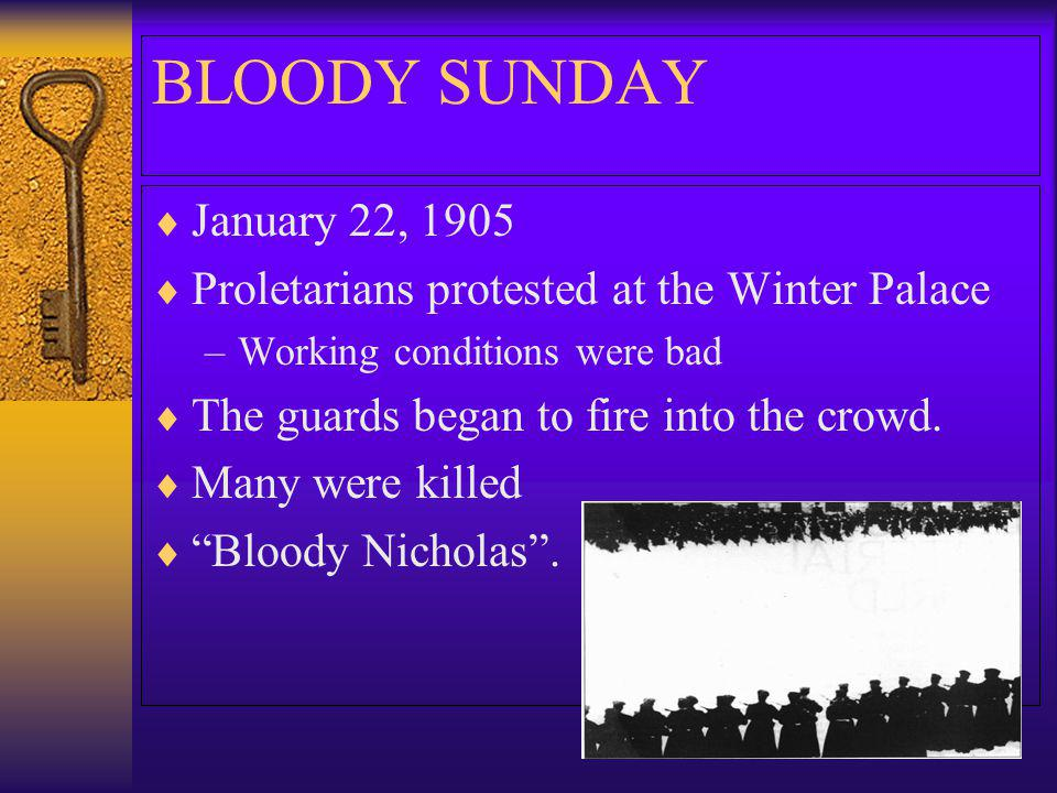 BLOODY SUNDAY January 22, 1905 Proletarians protested at the Winter Palace –Working conditions were bad The guards began to fire into the crowd. Many
